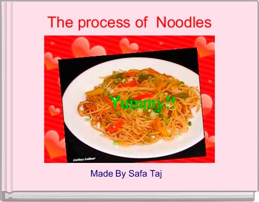 The process of  Noodles
