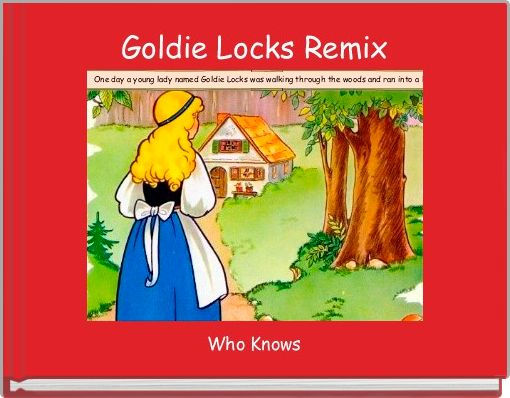 Goldie Locks Remix