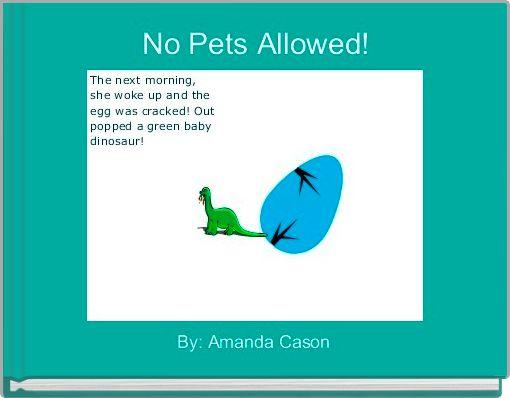 No Pets Allowed!