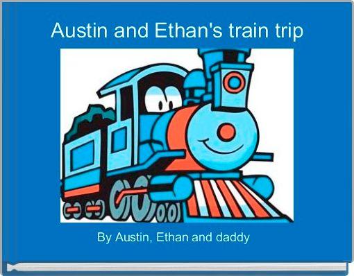 Austin and Ethan's train trip