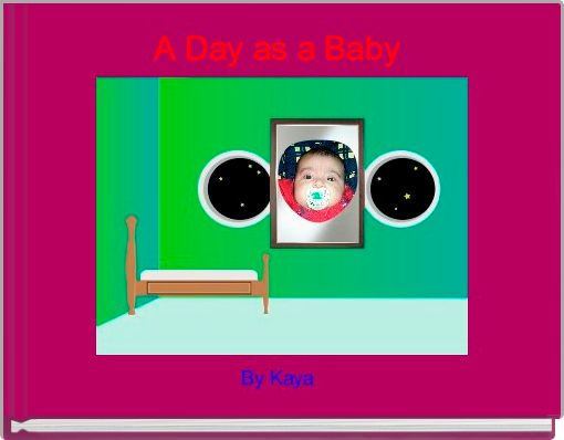 A Day as a Baby