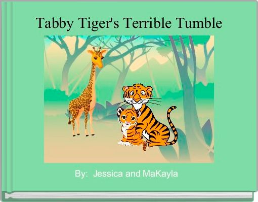 Tabby Tiger's Terrible Tumble