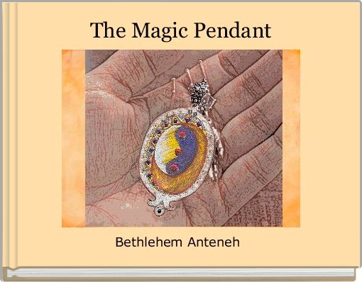 The Magic Pendant