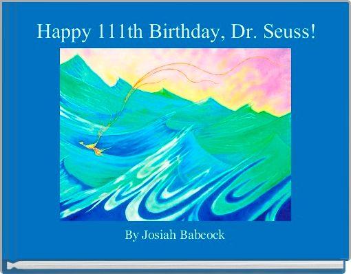 Happy 111th Birthday, Dr. Seuss!