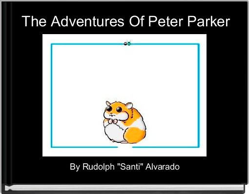 The Adventures Of Peter Parker