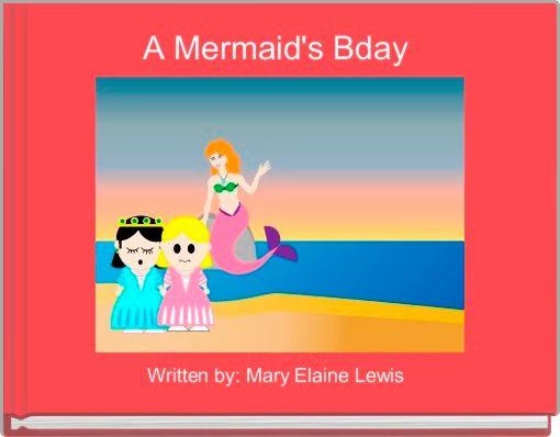A Mermaid's Bday