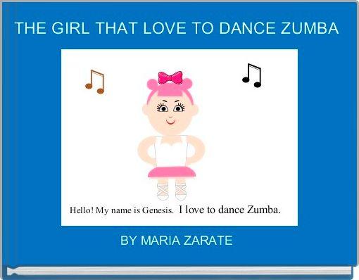 THE GIRL THAT LOVE TO DANCE ZUMBA