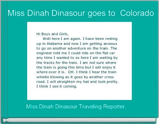 Miss Dinah Dinasour goes to  Colorado