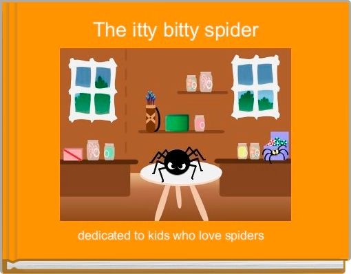 The itty bitty spider