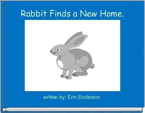 Rabbit Finds a New Home.