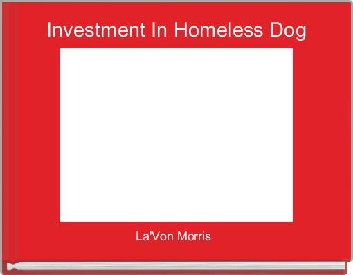 Investment In Homeless Dogs