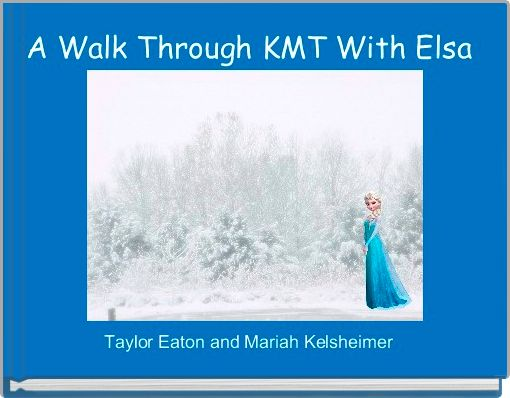 A Walk Through KMT With Elsa