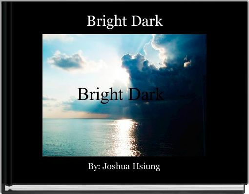 Bright Dark