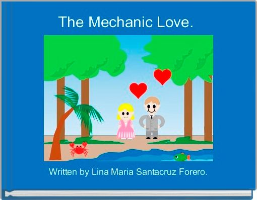 The Mechanic Love.