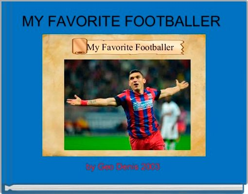 MY FAVORITE FOOTBALLER