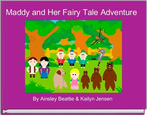 Maddy and Her Fairy Tale Adventure
