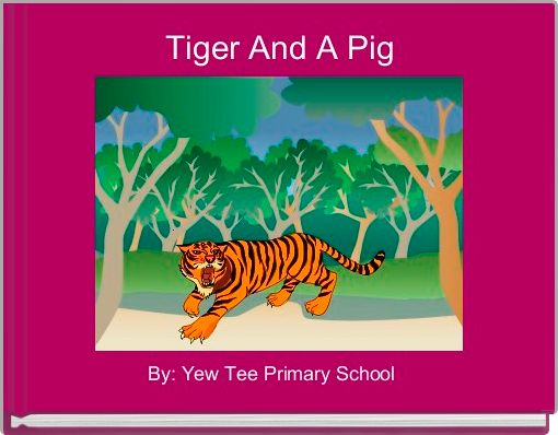 Tiger And A Pig