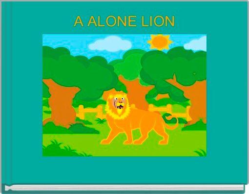 A ALONE LION