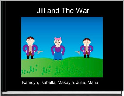 Jill and The War