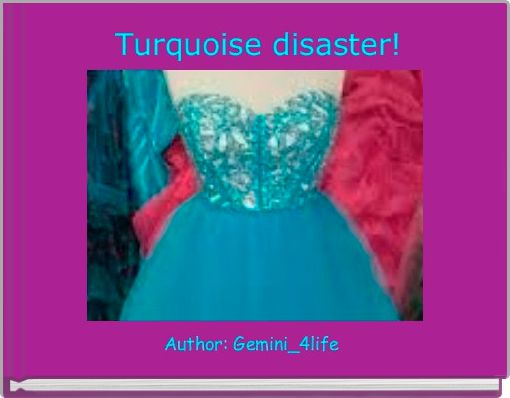 Turquoise disaster!