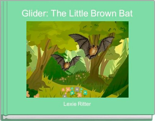 Glider: The Little Brown Bat