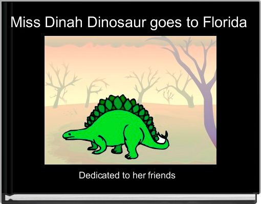 Miss Dinah Dinosaur goes to Florida