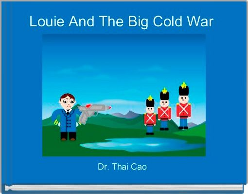 Louie And The Big Cold War