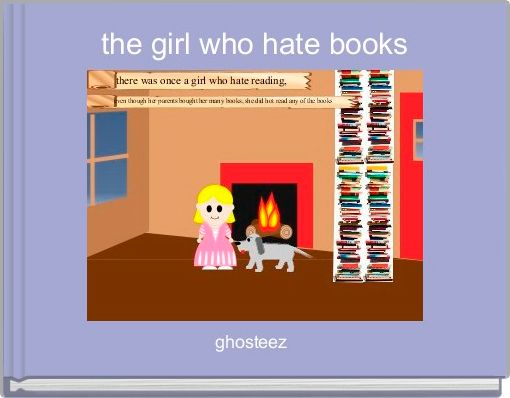 the girl who hate books