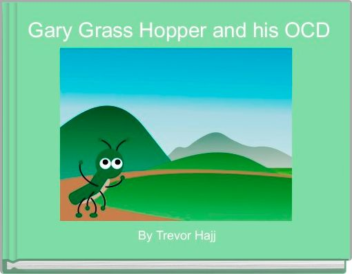 Gary Grass Hopper and his OCD