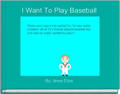 I Want To Play Baseball