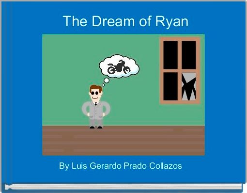 The Dream of Ryan