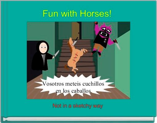 Fun with Horses!