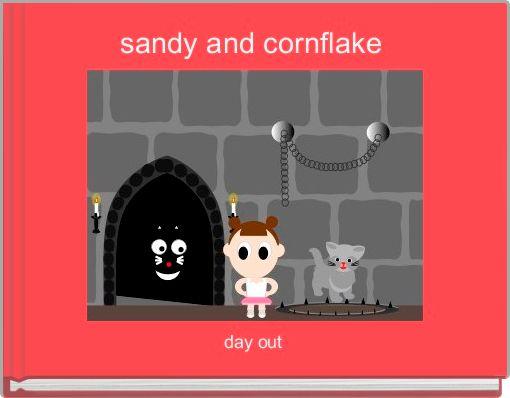 sandy and cornflake