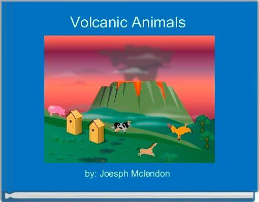 Volcanic Animals