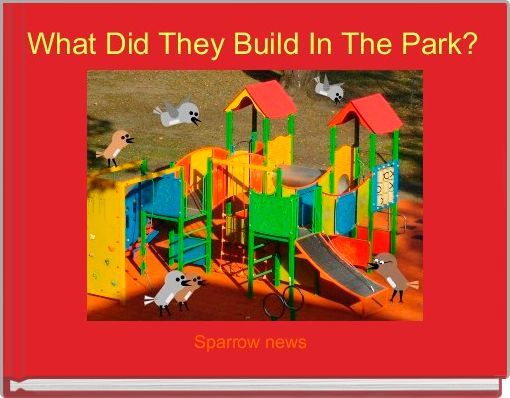 What Did They Build In The Park?