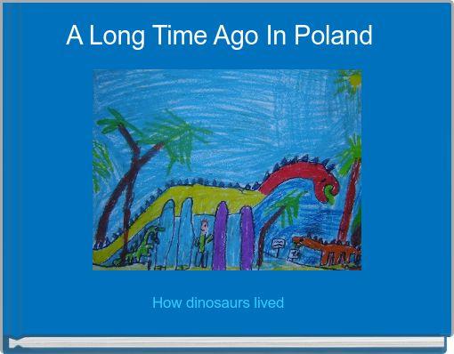 A Long Time Ago In Poland