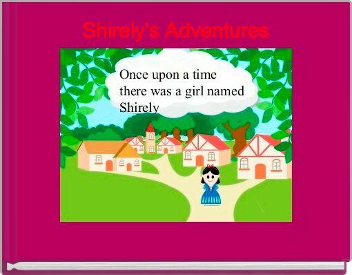 Shirely's Adventures