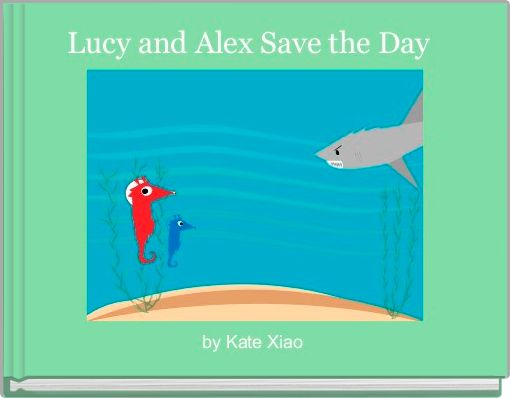 Lucy and Alex Save the Day