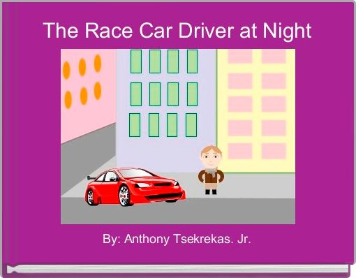 The Race Car Driver at Night