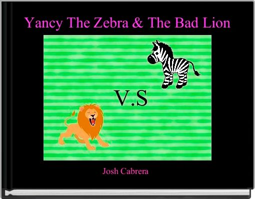 Yancy The Zebra & The Bad Lion