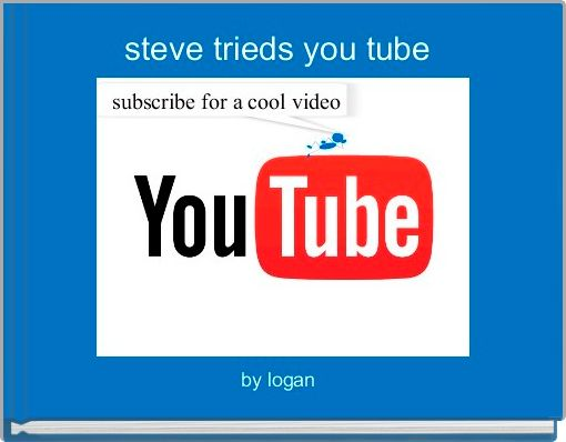 steve trieds you tube