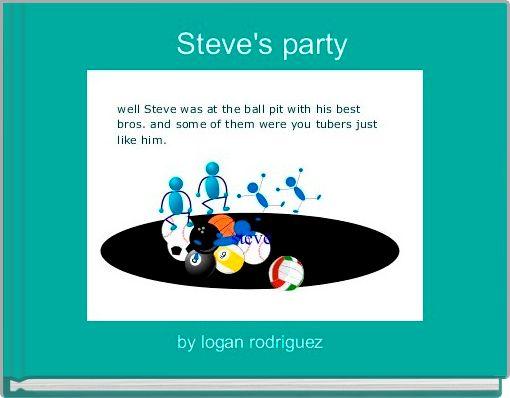Steve's party