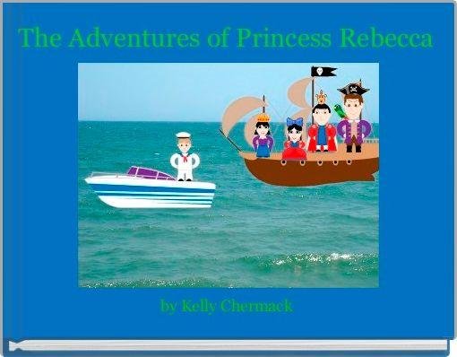 The Adventures of Princess Rebecca