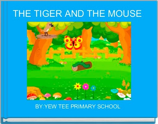 THE TIGER AND THE MOUSE
