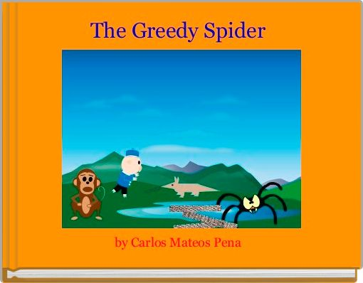 The Greedy Spider