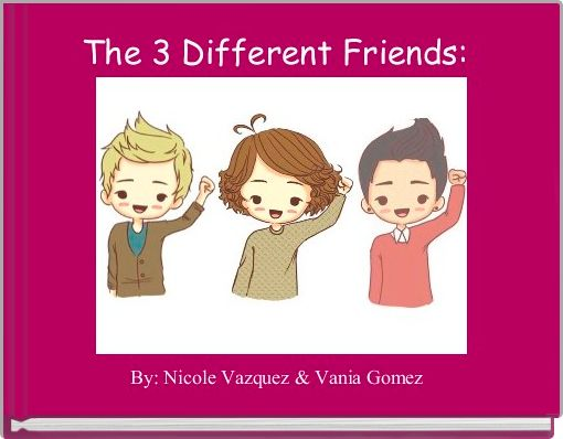 The 3 Different Friends:
