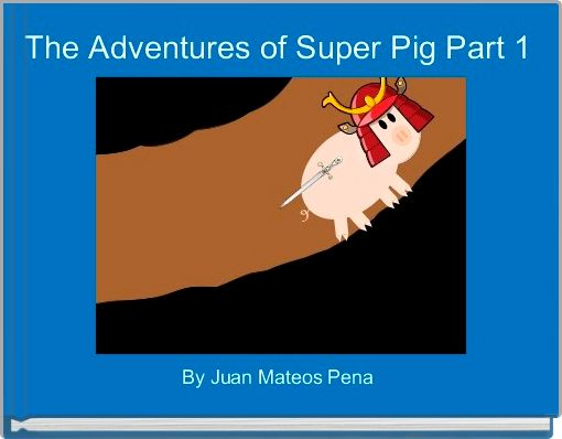 The Adventures of Super Pig Part 1