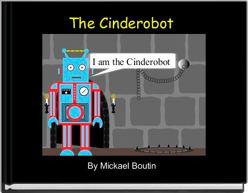 The Cinderobot