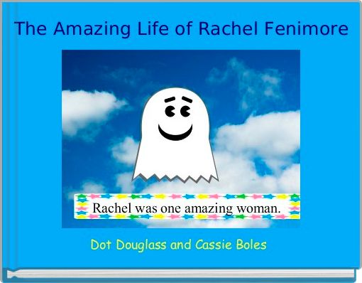 The Amazing Life of Rachel Fenimore