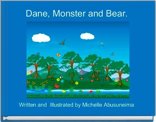 Dane, Monster and Bear.